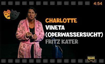 007-Komisch-Zornig-Modern.Frauen-Charlotte-Vineta (oderwassersucht)-Fritz Kater-Monologwelt-Monologe-Schauspiel-Theater-Schauspielschule-innerer Monolog-min